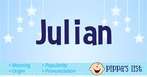♥ Pippa's List - Julian - Meaning, pronunciation and